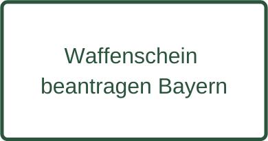 Waffenschein beantragen Bayern